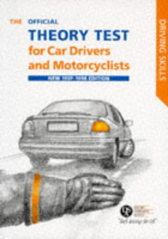 The Official Theory Test for Car Drivers and Motorcyclists 1997-98: Including the Questions and Answers Valid for Tests Taken from 28 July 1997 (Driving Skills)