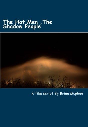 The Hat Men: Shadow People & Men in Black ()