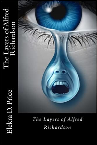 The Layers of Alfred Richardson: Volume 1 (The Alfred Richardson Series)