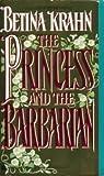 The Princess and the Barbarian, Betina M. Krahn, 0380767724