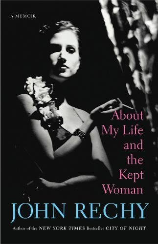 About My Life and the Kept Woman: A Memoir