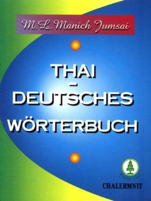 Thai Deutsches Wörterbuch  Mit Deutscher Lautschrift Fürs Thai