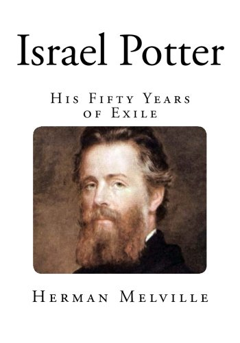 Israel Potter: His Fifty Years of Exile (Classic Herman Melville) pdf