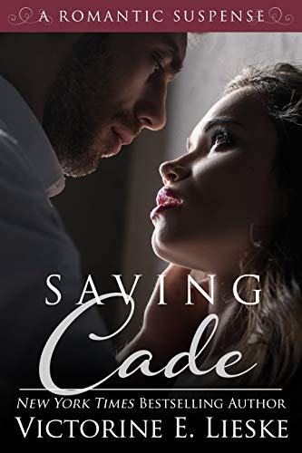 Saving Cade: A Romantic Suspense by [Lieske, Victorine E.]