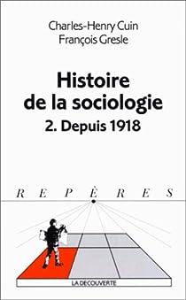 Histoire de la sociologie, tome 1 par Cuin