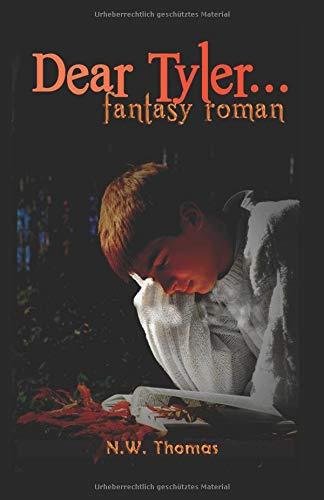 Dear Tyler,...: Fantasy Roman für Jugendliche und junggebliebene Erwachsene