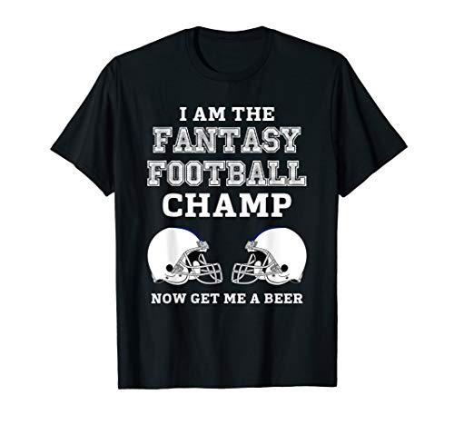 (Mens Proud Fantasy Football Champ Get Me A Beer Show Off T Shirt)