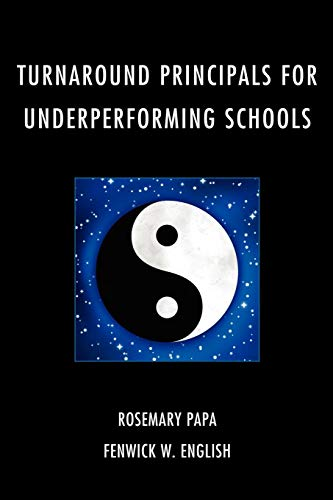 Turnaround Principals for Underperforming Schools Rosemary Papa