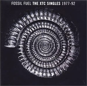 Fossil Fuel - The XTC Singles 1977-92