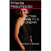 Acting para TV e Cinema: Técnicas e teorias (Portuguese Edition)