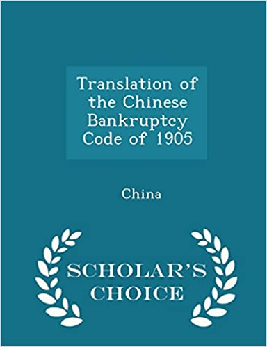 Book Translation of the Chinese Bankruptcy Code of 1905 - Scholar's Choice Edition