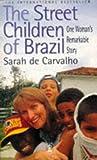 Street Children of Brazil, Sarah De Carvalho, 0340641649