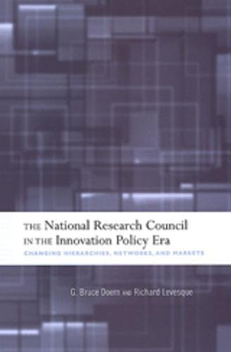 Download The National Research Council in The Innovation Policy Era: Changing Hierarchies, Networks, and Markets (IPAC Series in Public Management and Governance) pdf