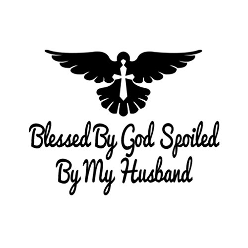 ShirtMania BLESSED BY GOD SPOILED BY MY HUSBAND Religious Christian Car Laptop Wall Sticker (Religious Accessories)