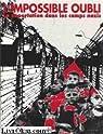 L'impossible oubli. La déportation dans les camps nazis. par F.N.D.I.R.