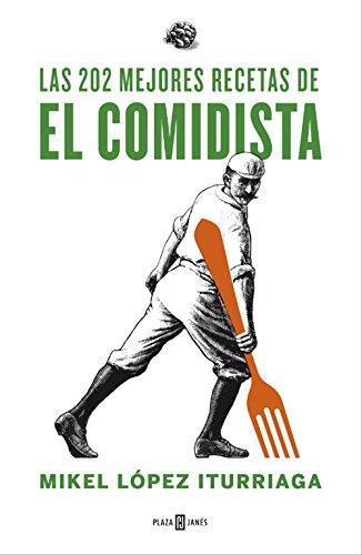 Las 202 mejores recetas de El Comidista (Spanish Edition) by [Iturriaga, Mikel