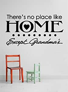 Decal - Vinyl Wall Sticker : There's no place like home e Inches X cept grandma's . quote Quote Home Living Room Bedroom Decor - 22 Colors Available Size: 16 Inches X 20 Inches