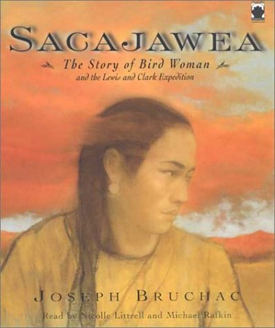 Sacajawea The Story Of Bird Woman And The Lewis And Clark