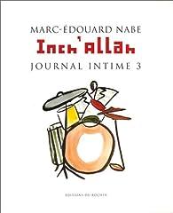 Inch'Allah, journal intime 3 par Marc-Édouard Nabe