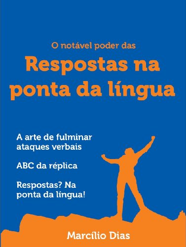 eBook O notavel poder das respostas na ponta da lingua: a arte de fulminar ataques verbais
