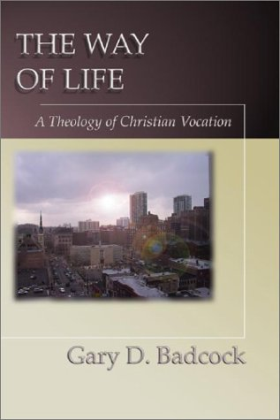 Read Online The Way of Life: A Theology of Christian Vocation pdf