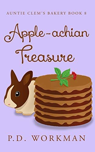 Apple-achian Treasure (Auntie Clem's Bakery Book 8) by [Workman, P.D.]