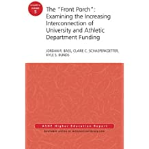 The 'Front Porch': Examining the Increasing Interconnection of University and Athletic Department Funding: AEHE...