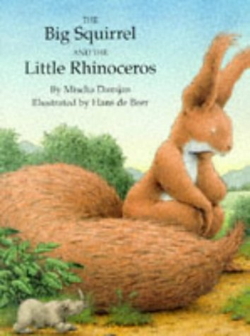 Big Squirrel & Little Rhinocerous (North-South Paperback)