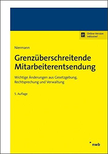 Grenzüberschreitende Mitarbeiterentsendung: Wichtige Änderungen aus Gesetzgebung, Rechtsprechung und Verwaltung.