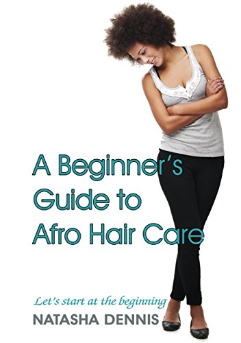 A beginners guide to afro hair care: lets start at the ...