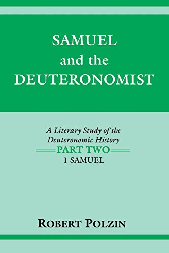 Samuel and the Deuteronomist: A Literary Study of the Deuteronomic History Part Two: 1 Samuel (Indiana Studies in Biblical Literature) (Pt. 2)