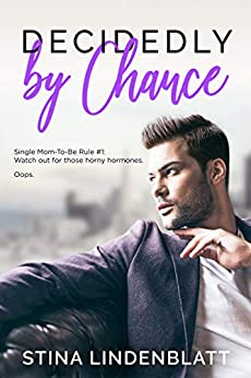 Decidedly By Chance (By The Bay Book 5) by [Lindenblatt, Stina]