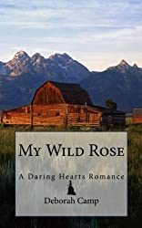 My Wild Rose (The Daring Hearts Series Book 4)