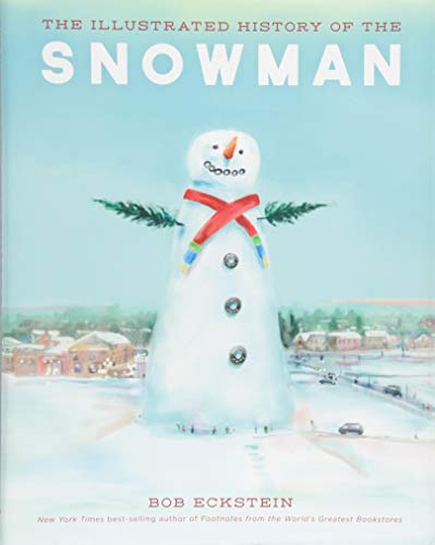 (The Illustrated History of the Snowman)
