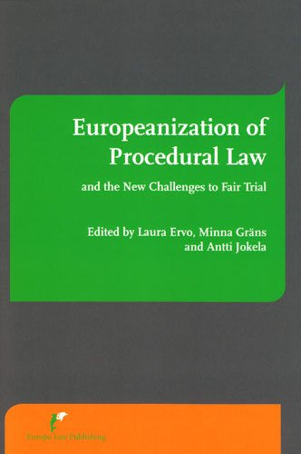 Europeanization of Procedural Law and the New Challenges to Fair Trial