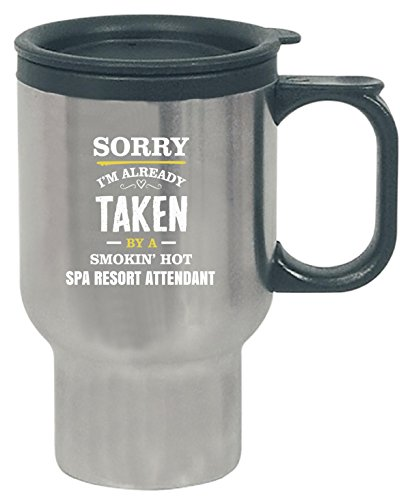 Sorry I'm Taken By A Smokin' Hot Spa Resort Attendant - Travel Mug by Inked Creatively (Image #1)