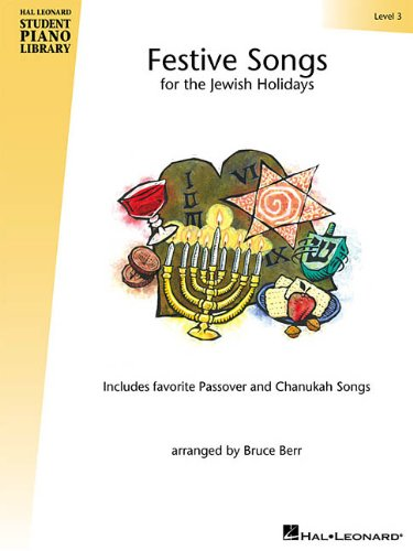 Download Festive Songs for the Jewish Holidays - Level 3: Hal Leonard Student Piano Library (Hal Leonard Student Piano Library (Songbooks)) PDF