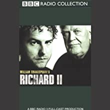 BBC Radio Shakespeare: Richard II (Dramatised) Performance by William Shakespeare Narrated by Samuel West, Joss Ackland, Full Cast