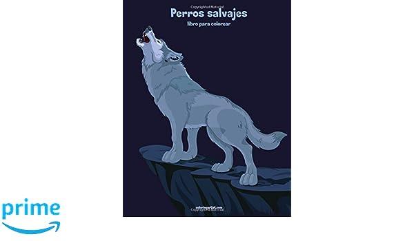 Perros Salvajes Libro Para Colorear 1 Volume 1 Amazones