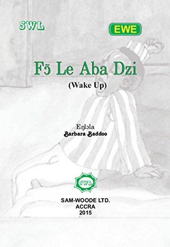 Fɔ Le Aba Dzi (Wake Up) (Ewe) eBook: Barbara Baddoo