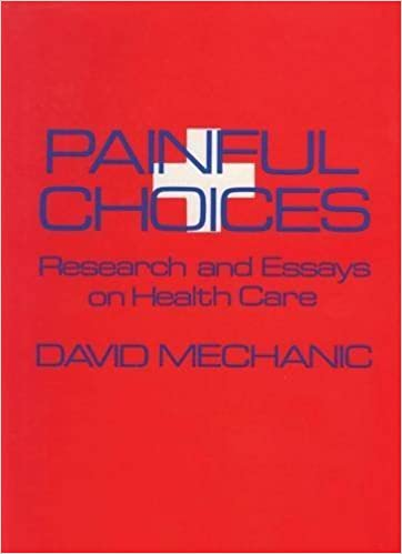 painful choices research and essays on health care by david  painful choices research and essays on health care by david mechanic     amazoncom books