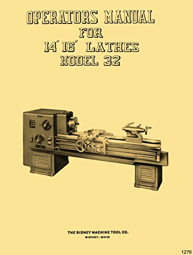 SIDNEY 14″-16″ Model 32 Dial-Master Metal Lathes Operator's & Parts Manual