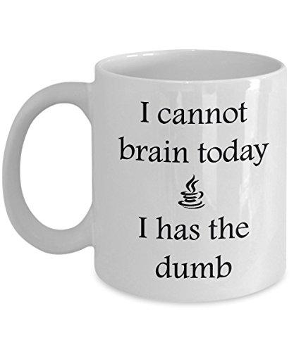 funny-coffee-mug-i-cannot-brain-today-i-has-the-dumb-ceramic-coffee-mug-11-ounce-cool-gift-to-your-b
