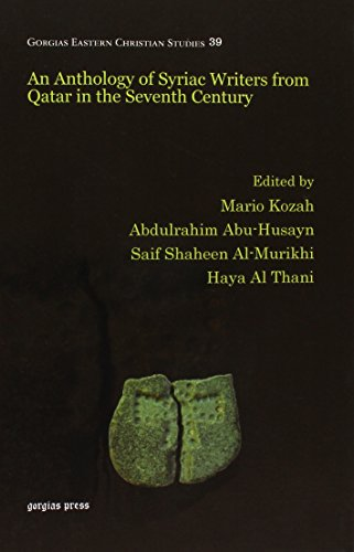 An Anthology of Syriac Writers from Qatar in the Seventh Century by Gorgias Pr Llc