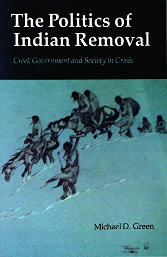 The Politics of Indian Removal: Creek Government and...