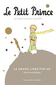 Le Petit Prince: Le Grand Livre pop-up par Antoine de Saint-Exupéry