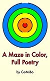 A Maze in Color, Full Poetry