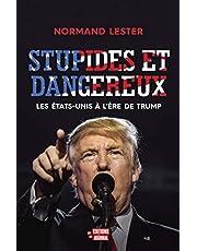 Stupides et dangereux: Les États-Unis à l'ère de Trump