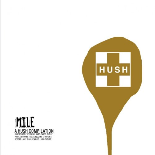 Mile: A Hush Compilation