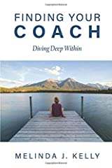 Finding Your Coach: Diving Deep Within Paperback